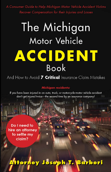 The Michigan Motor Vehicle Accident Book: How to Avoid 7 Critical Insurance Claim Mistakes